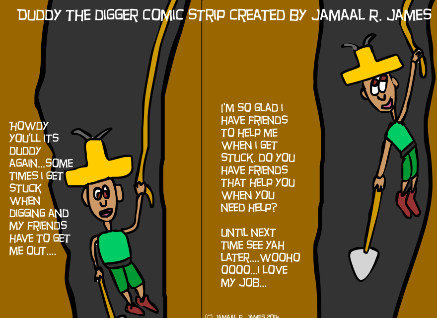 Duddy The Digger Comic Strip created by Jamaal R. James for James Creative Arts And Entertainment Company.