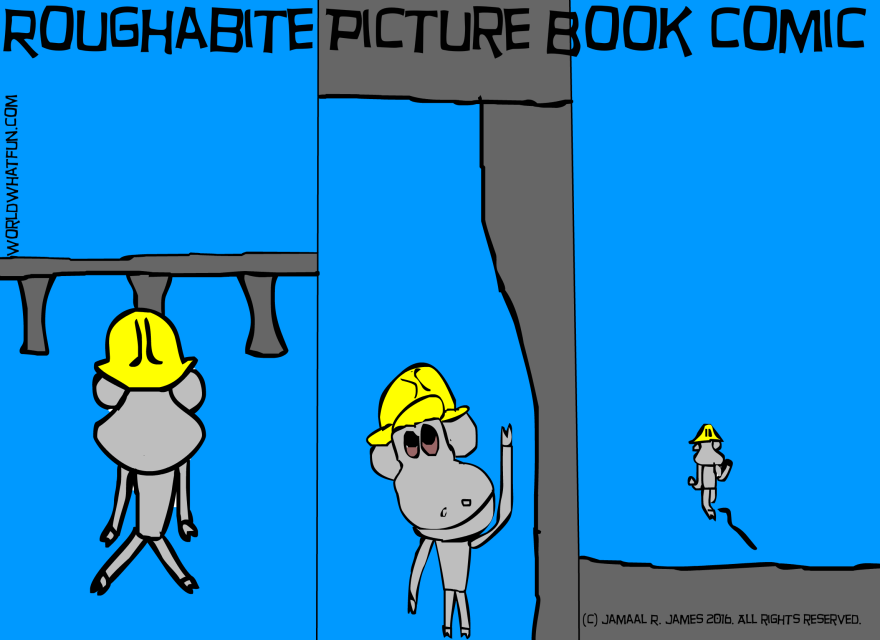 Roughabite Picture Book comic created by Cartoonist Jamaal R. James for James Creative Arts And Entertainment Company. Construction. Bridge Builder.