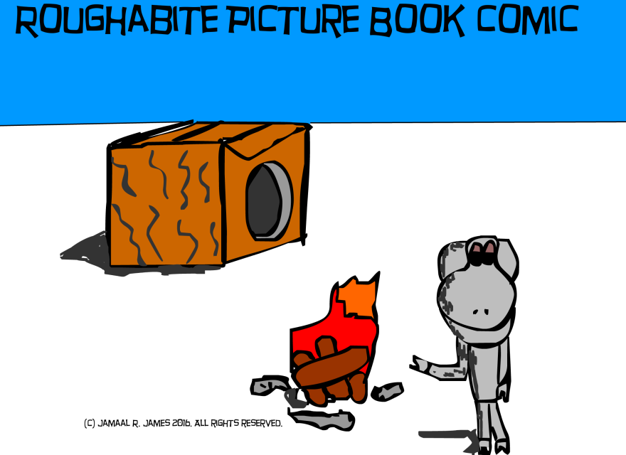 Roughabite Picture Book Comic created by Cartoonist/illustrator Jamaal R. James for James Creative Arts And Entertainment Company.