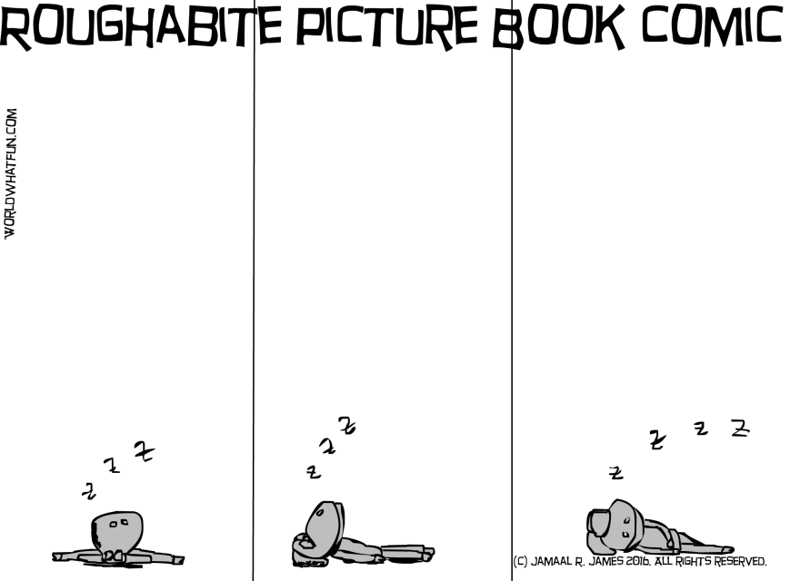 Roughabite Picture Book Comic created by cartoonist Jamaal R. James for James Creative Arts And Entertainment Company. Sleeping