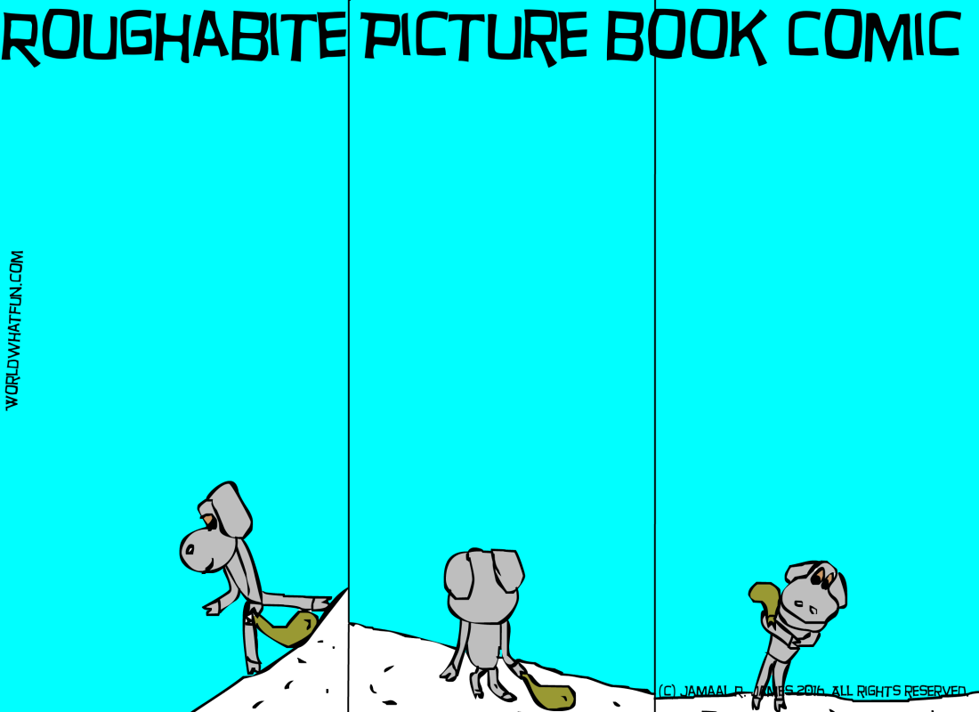 Roughabite Picture Book Comic created by Cartoonist Jamaal R. James for James Creative Arts And Entertainment Company. Picture book, book illustration.