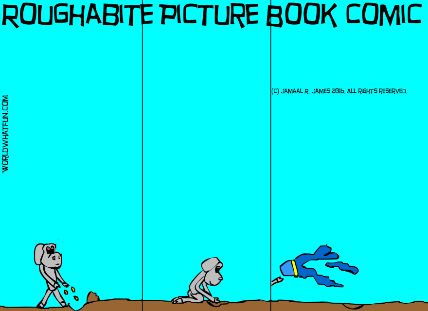 Roughabite Picture Book comic strip created by Cartoonist Jamaal R. James for James Creative Arts and Entertainment Company. Children's books