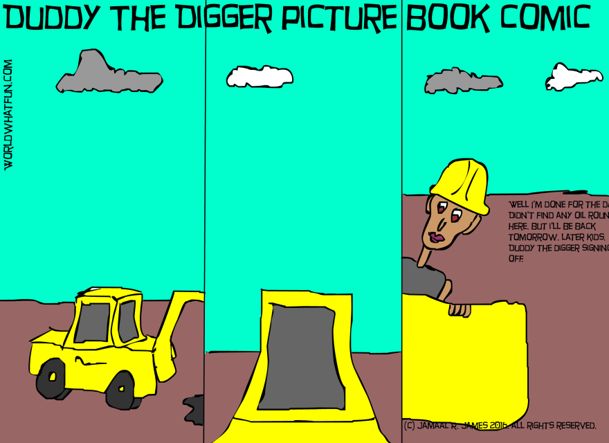Duddy The Digger Picture Book Comic created by Cartoonist Jamaal R. James for James Creative Arts And Entertainment Company. illustrator
