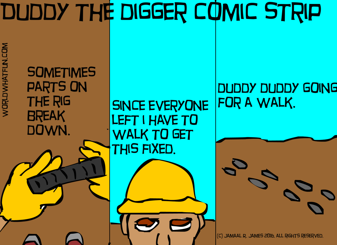 Duddy The Digger Comic Strip created by Cartoonist Jamaal R. James for James Creative Arts and Entertainment Company. oil futures