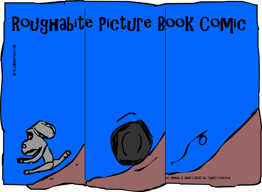 Roughabite Picture Book Comic created by Cartoonist Jamaal R. James for James Creative Arts And Entertainment Company.
