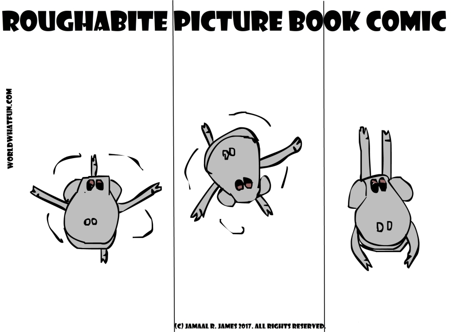Roughabite PictureBook Comic where he runs around and twirls and flurls around in circles. Created by Cartoonist Jamaal r. James for JCAAEC
